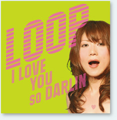 LOOP-I LOVE YOU so DARLIN